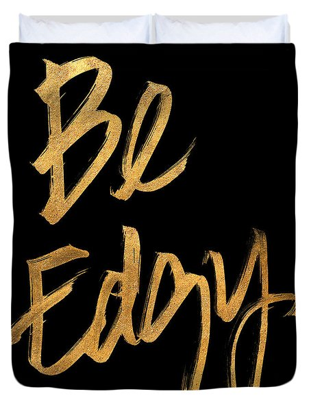 Be Edgy Duvet Cover