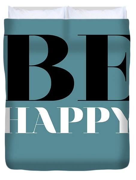 Be Happy Poster 1 Duvet Cover