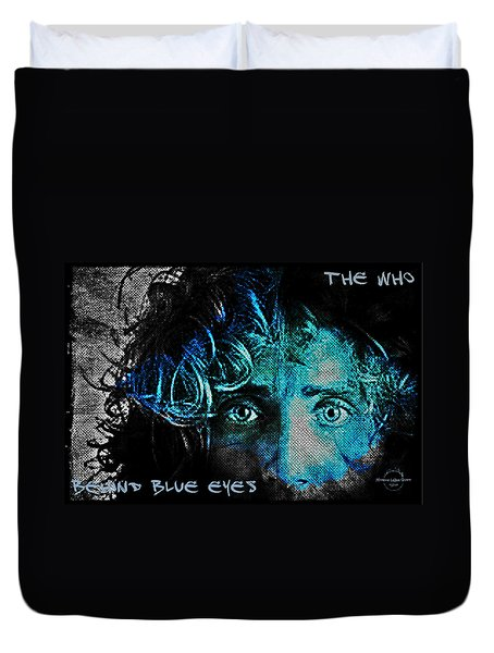 Behind Blue Eyes - The Who Duvet Cover by Absinthe Art By Michelle LeAnn Scott