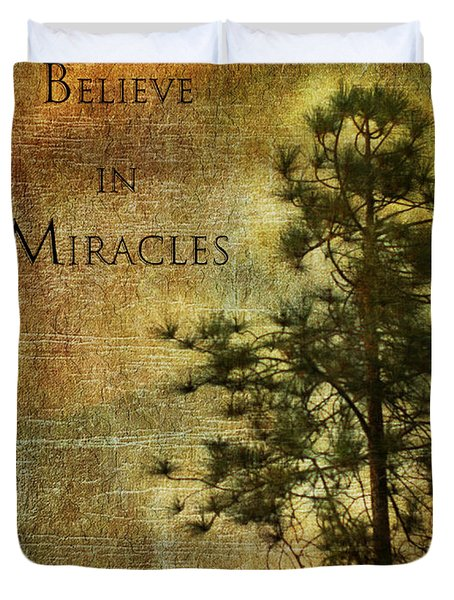 Believe In Miracles - With Text			 Duvet Cover