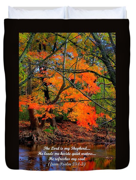 Beside Still Waters Psalm 23.1-3 - From Fire In The Creek B1 - Owens Creek Frederick County Md Duvet Cover