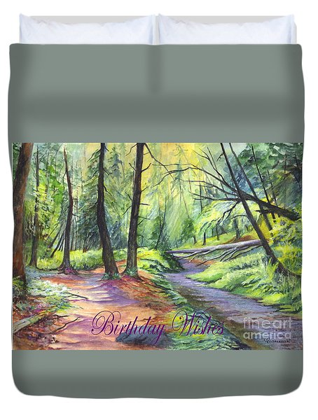 Birthday Wishes-a Woodland Path Duvet Cover by Carol Wisniewski