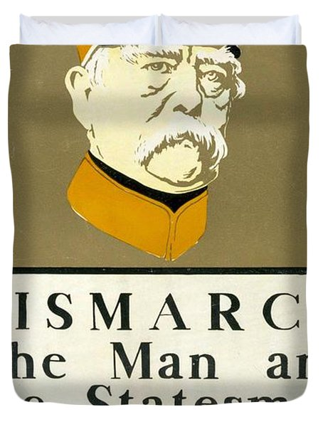 Bismarck The Man And The Statesman Poster Showing Portrait Bust Of Otto Von Bismarck German State Duvet Cover by Edward Penfield