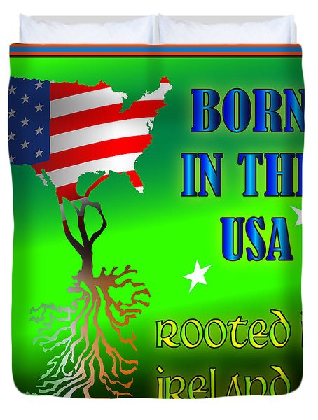 Born In The Usa Rooted In Ireland Duvet Cover