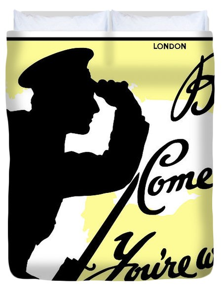 Boys Come Along You're Wanted Duvet Cover