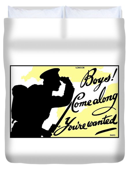 Boys Come Along You're Wanted Duvet Cover by War Is Hell Store