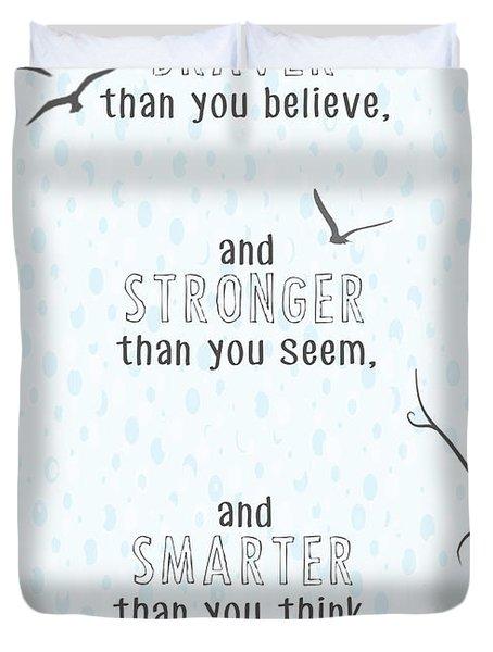 Braver Stronger Smarter Duvet Cover