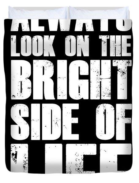 Bright Side Of Life Poster Poster Black Duvet Cover