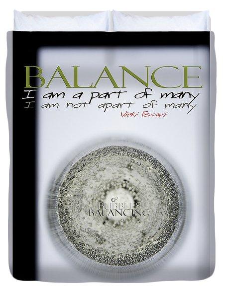 Duvet Cover featuring the photograph Bubbles Balance Bubbles by Vicki Ferrari