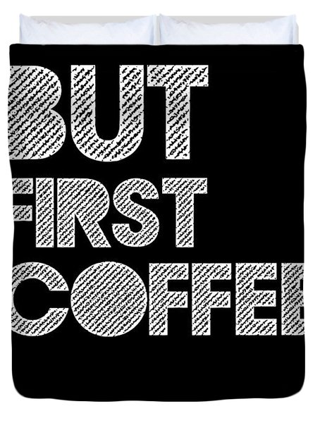 But First Coffee Poster 2 Duvet Cover