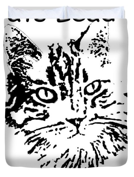 Cats Lead Dogs Follow Duvet Cover by Robyn Stacey