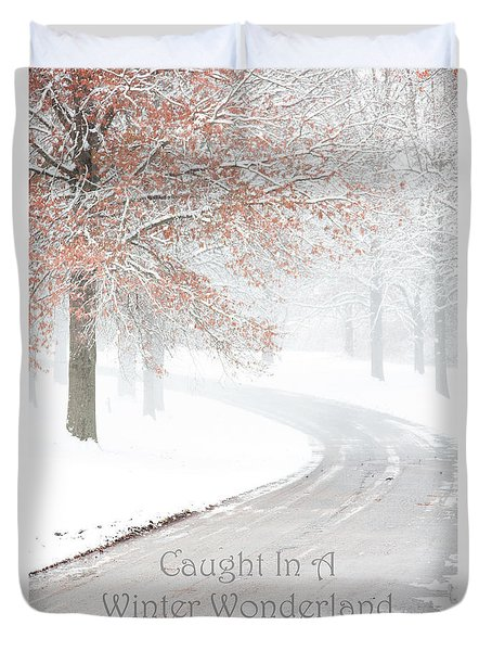 Caught In A Winter Wonderland Duvet Cover