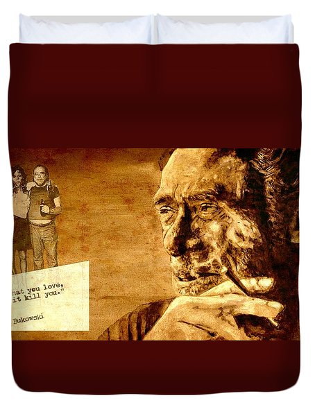 Charles Bukowski - The Love Version Duvet Cover by Richard Tito