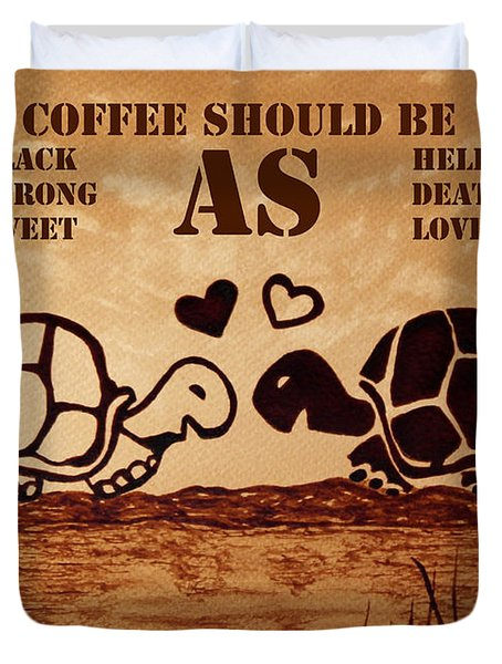 Coffee Lovers Reminder Duvet Cover