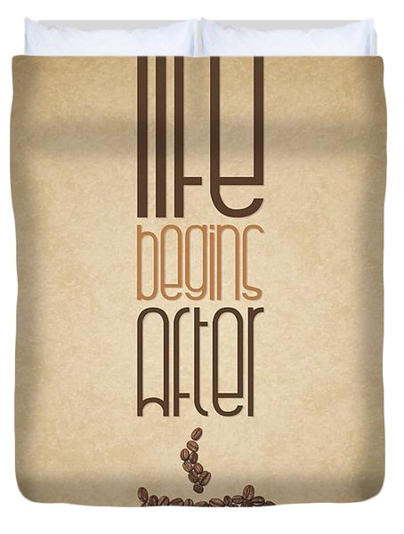 Coffee Quotes Poster Duvet Cover