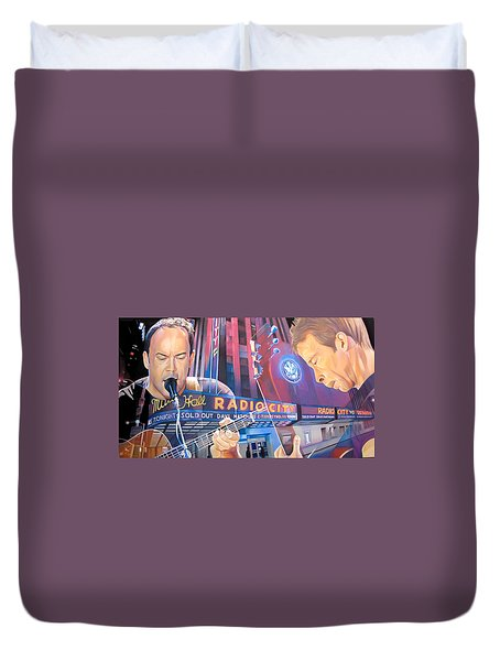 Dave Matthews And Tim Reynolds Live At Radio City Duvet Cover