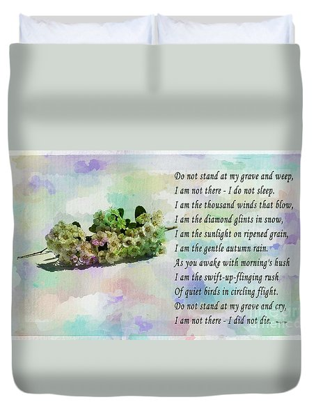 Do Not Stand At My Grave And Weep Duvet Cover by Barbara Griffin