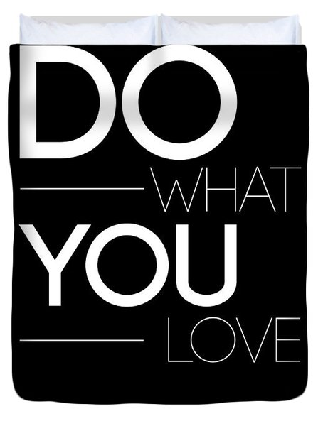 Do What You Love Poster 1 Duvet Cover