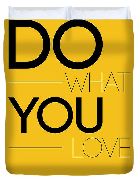 Do What You Love Poster 2 Duvet Cover