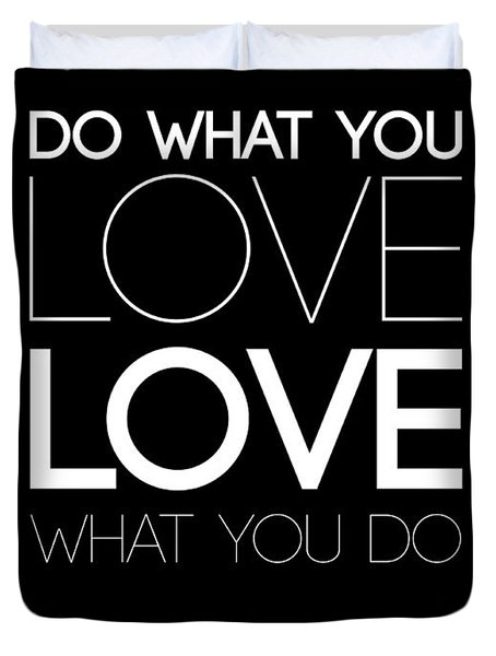 Do What You Love What You Do 5 Duvet Cover