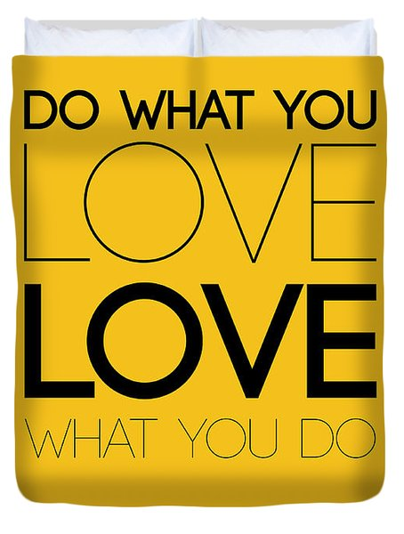 Do What You Love What You Do 6 Duvet Cover
