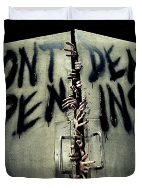 Don't Open Dead Inside Duvet Cover by Paul Van Scott