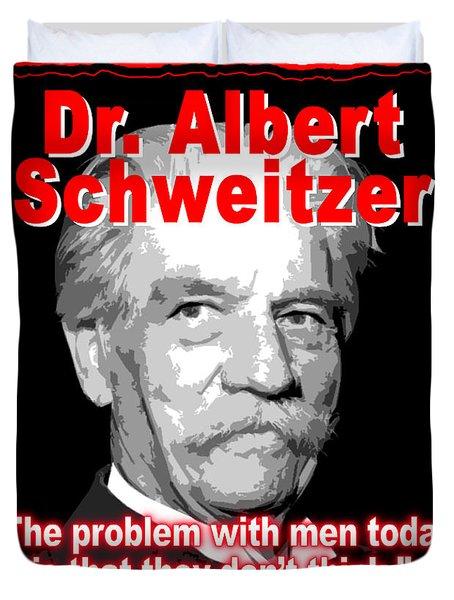 Dr. Albert Schweitzer Men Don't Think Duvet Cover