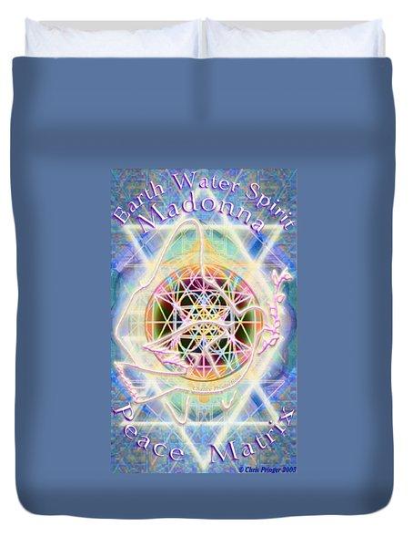 Earth Water Spirit Madonna Peace Matrix Duvet Cover
