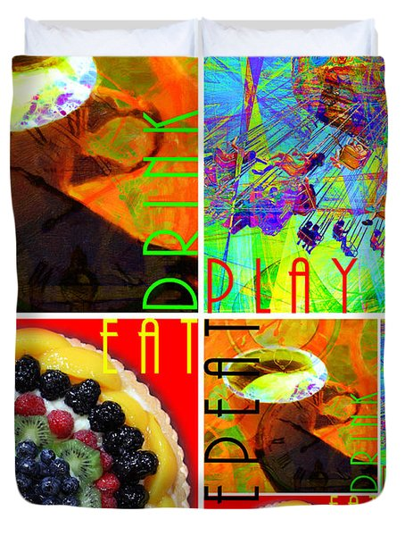 Eat Drink Play Repeat 20140705 Vertical Duvet Cover