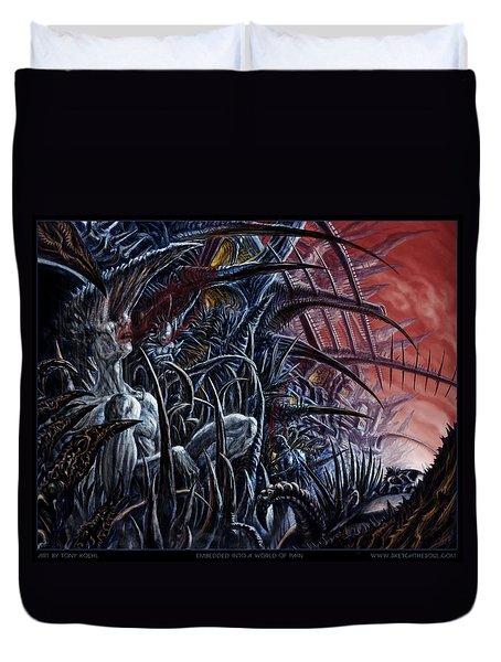 Embedded Into A World Of Pain Duvet Cover