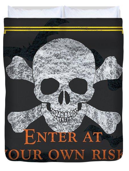 Enter At Your Own Risk Duvet Cover