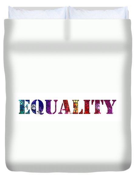 Equality For All 3 - Stone Rock'd Art By Sharon Cummings Duvet Cover by Sharon Cummings