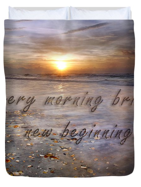 Every Morning Brings A New Beginning Duvet Cover