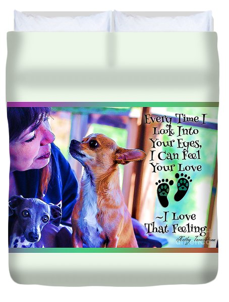 Every Time I Look Into Your Eyes Duvet Cover
