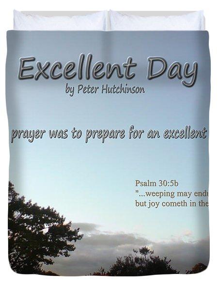 Excellent Day Duvet Cover