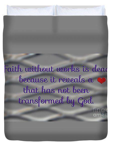 Faith Without Works Duvet Cover