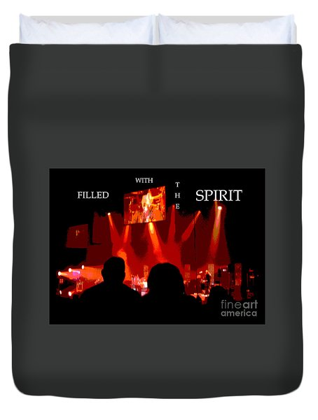 Filled With The Spirit Duvet Cover by Karen Francis