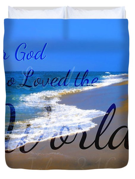 For God So Loved The World Duvet Cover by Sharon Soberon