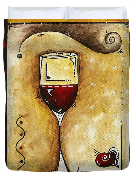 For Wine Lovers Only Original Madart Painting Duvet Cover by Megan Duncanson