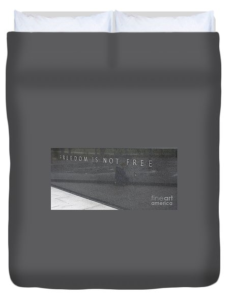 Freedom Is Not Free Duvet Cover