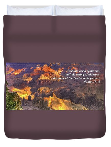 From The Rising Of The Sun...the Name Of The Lord Is To Be Praised - Psalm 113.3 - Grand Canyon Duvet Cover by Michael Mazaika