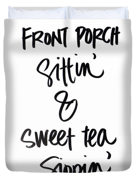 Front Porch And Sweet Tea Duvet Cover