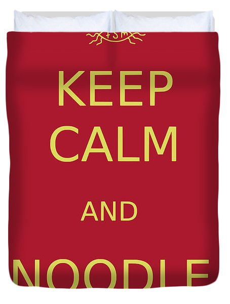Fsm - Keep Calm And Noodle On Duvet Cover by Richard Reeve
