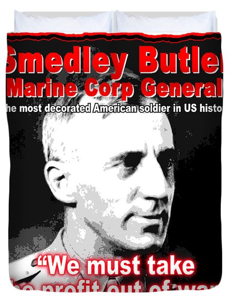 Gen. Smedley Butler On War Profit Duvet Cover