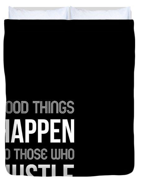 Good Thing Happen Poster Black And White Duvet Cover