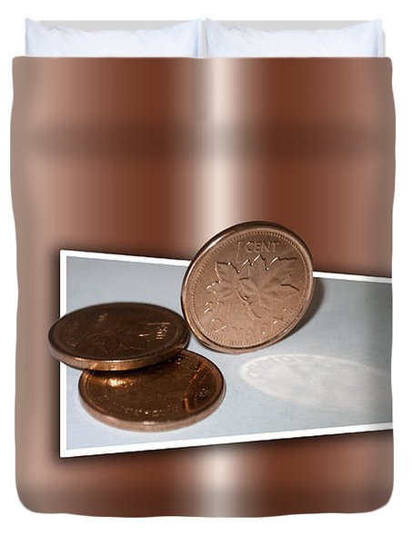 Duvet Cover featuring the photograph Goodbye Canadian Penny by Pennie  McCracken