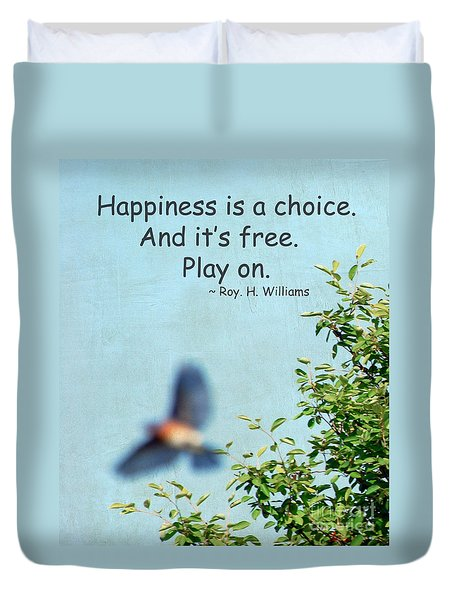 Happiness Is A Choice Duvet Cover by Kerri Farley