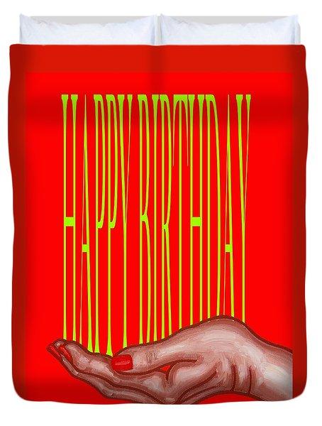 Happy Birthday 4 Duvet Cover by Patrick J Murphy