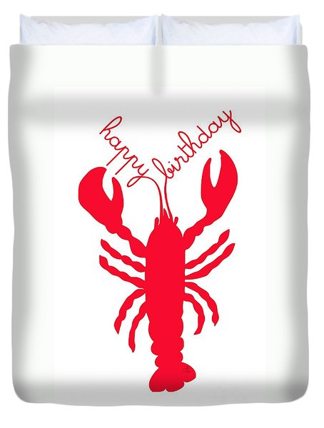 Happy Birthday Lobster With Feelers  Duvet Cover by Julie Knapp