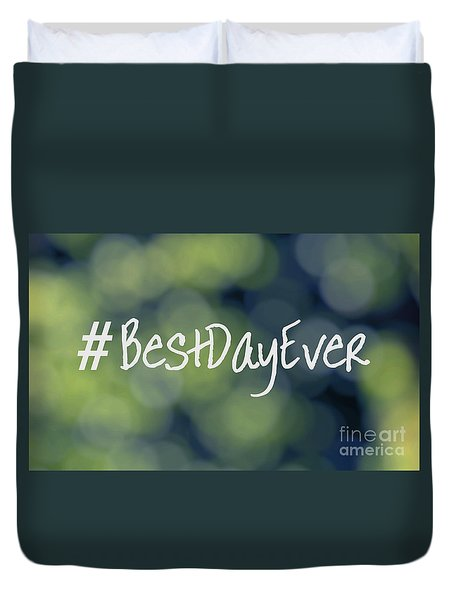 Hashtag Best Day Ever Duvet Cover